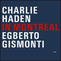 In Montreal - Charlie Haden & Egberto Gismonti