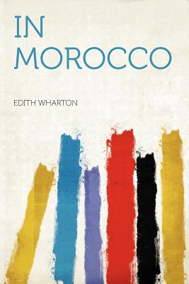 In Morocco - Wharton, Edith (Creator)