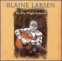 In My High School - Blaine Larsen