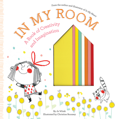 In My Room: A Book of Creativity and Imagination - Witek, Jo