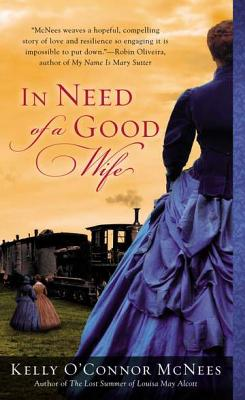 In Need of a Good Wife - McNees, Kelly O'Connor