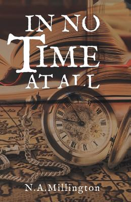 In No Time At All: (Sequel to Time For Tanechka) - Millington, N. A.