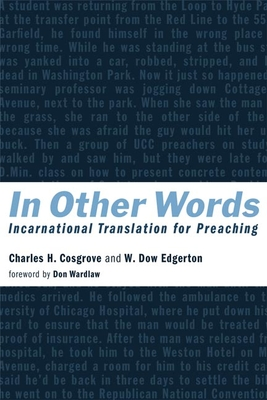 In Other Words: Incarnational Translation for Preaching - Cosgrove, Charles H, and Edgerton, W Dow