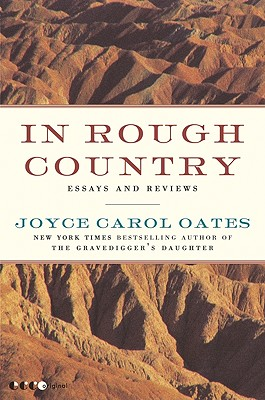 In Rough Country: Essays and Reviews - Oates, Joyce Carol