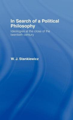 In Search of a Political Philosophy - Stankiewicz, W J