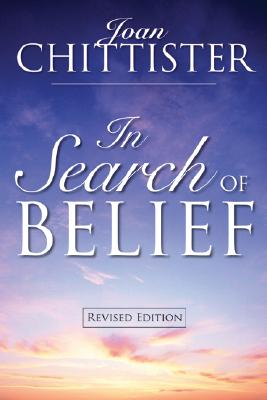 In Search of Belief - Chittister, Joan, Sister, Osb