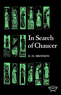 In Search of Chaucer - Bronson, Bertrand H