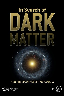 In Search of Dark Matter - Freeman, Ken, and McNamara, Geoff