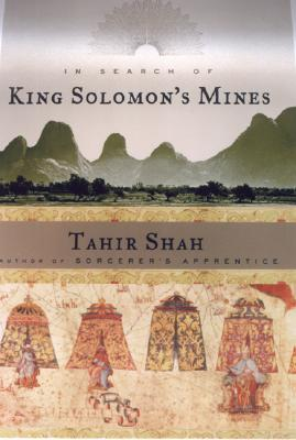 In Search of King Solomon's Mines - Shah, Tahir