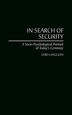In Search of Security: A Socio-Psychological Portrait of Today's Germany - Langguth, Gerd