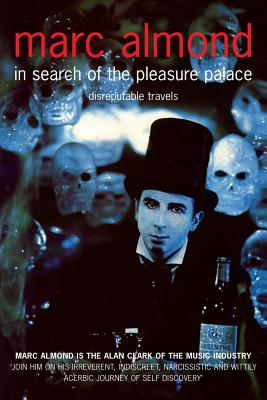 In Search of the Pleasure Palace: Disreputable Travels - Almond, Marc
