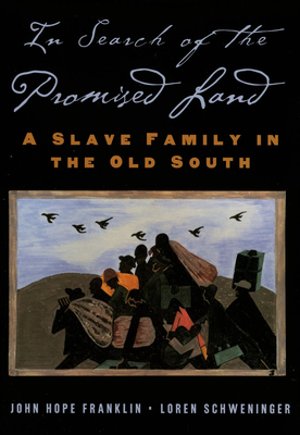 In Search of the Promised Land: A Slave Family in the Old South - Franklin, John Hope, and Schweninger, Loren