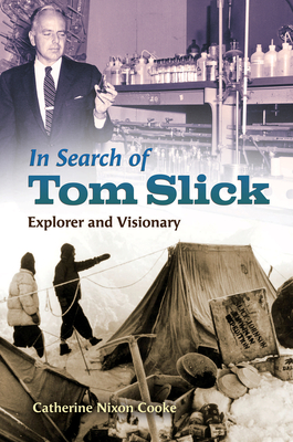 In Search of Tom Slick: Explorer and Visionary - Cooke, Catherine Nixon