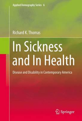 In Sickness and in Health: Disease and Disability in Contemporary America - Thomas, Richard K