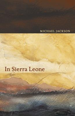 In Sierra Leone - Jackson, Michael D, Professor, PhD