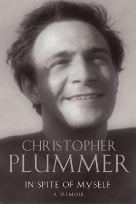 In Spite of Myself: A Memoir - Plummer, Christopher