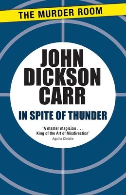In Spite of Thunder - Carr, John Dickson