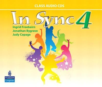In Sync 4 Class AudioCDs - Freebairn, Ingrid, and Bygrave, Jonathan, and Copage, Judy