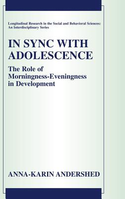 In Sync with Adolescence: The Role of Morningness-Eveningness in Adolescence - Andershed, Anna-Karin