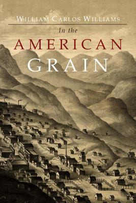 In the American Grain - Williams, William Carlos