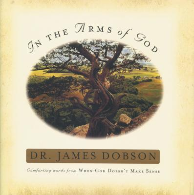 In the Arms of God - Dobson, James C, Dr., PH.D., and Irving, Gary (Photographer), and Frank, Christopher Talbot (Photographer)