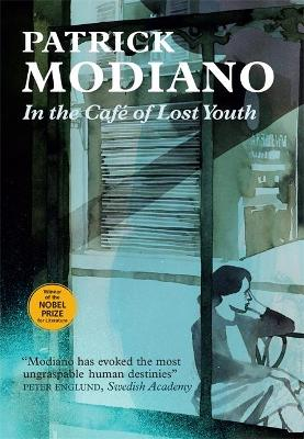 In the Cafe of Lost Youth - Modiano, Patrick, and Cameron, Euan (Translated by)
