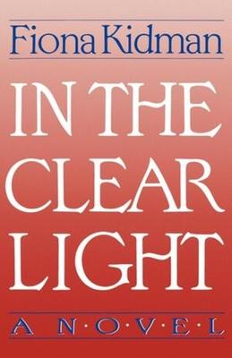 In the Clear Light - Kidman, Fiona