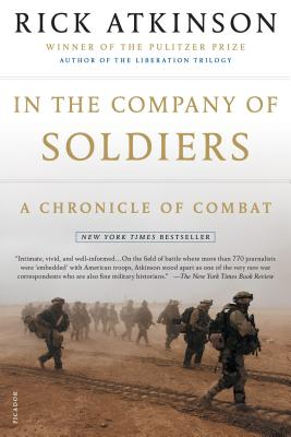 In the Company of Soldiers: A Chronicle of Combat - Atkinson, Rick