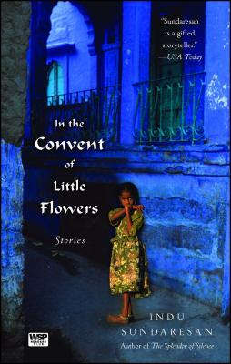 In the Convent of Little Flowers - Sundaresan, Indu