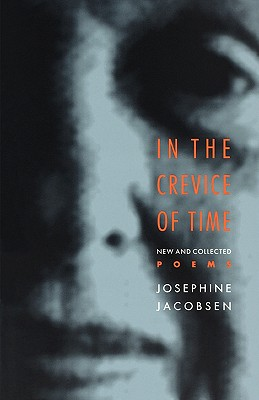 In the Crevice of Time: New and Collected Poems - Jacobsen, Josephine