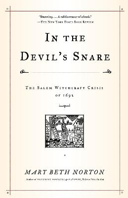 In the Devil's Snare: The Salem Witchcraft Crisis of 1692 - Norton, Mary Beth