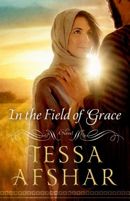 In the Field of Grace - Afshar, Tessa