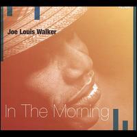 In the Morning - Joe Louis Walker