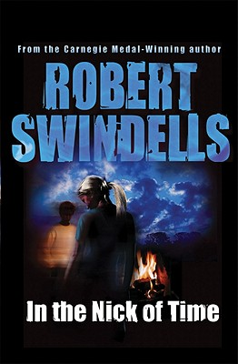 In the Nick of Time - Swindells, Robert