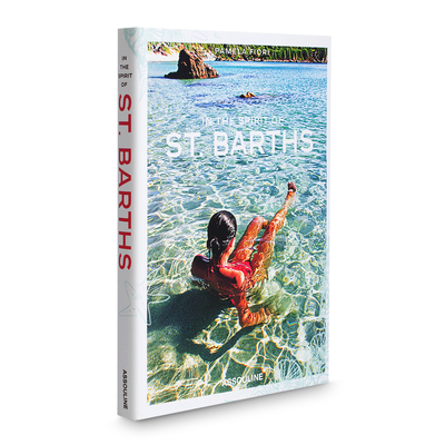 In the Spirit of St. Barths - Fiori, Pamela