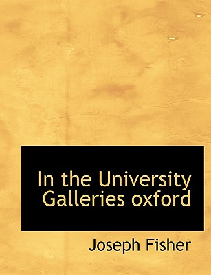 In the University Galleries Oxford - Fisher, Joseph