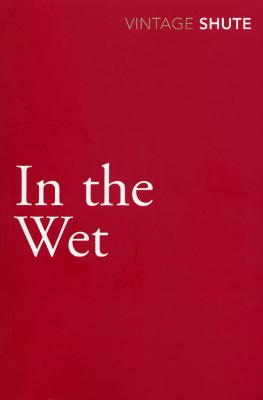 In the Wet - Shute, Nevil