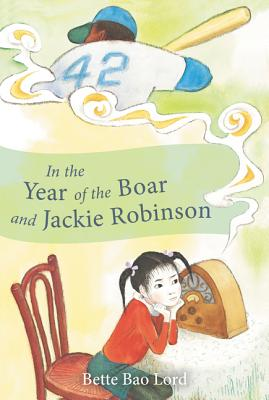 In the Year of the Boar and Jackie Robinson - Lord, Bette Bao