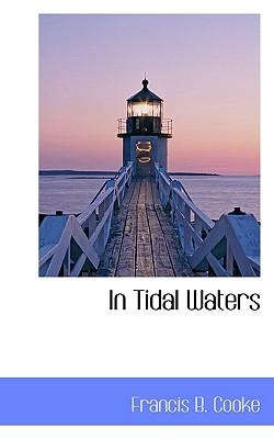 In Tidal Waters - Cooke, Francis B