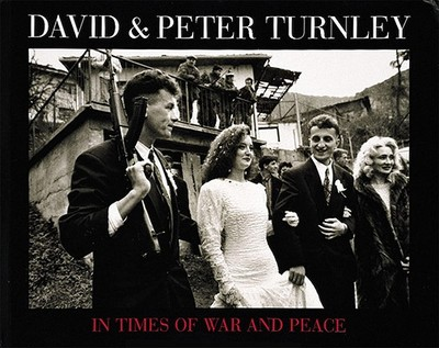 In Times of War and Peace - Chapnick, Howard, and Turnley, David C, and Peter, Turnley