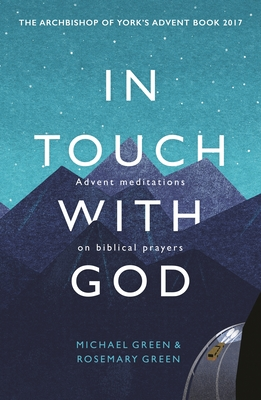 In Touch with God: Advent Meditations on Biblical Prayers - Green, Michael