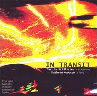 In Transit - Kathryn Goodson (piano); Timothy McAllister (sax); Timothy McAllister (sax)