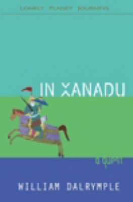 In Xanadu: A Quest - Dalrymple, William