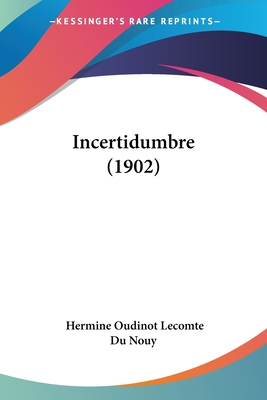 Incertidumbre (1902) - Nouy, Hermine Oudinot Lecomte Du