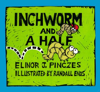 Inchworm and a Half - Pinczes, Elinor J