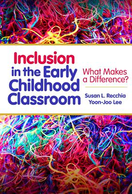 Inclusion in the Early Childhood Classroom: What Makes a Difference? - Recchia, Susan L