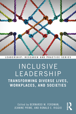 Inclusive Leadership: Transforming Diverse Lives, Workplaces, and Societies - Ferdman, Bernardo M (Editor), and Prime, Jeanine (Editor), and Riggio, Ronald E (Editor)