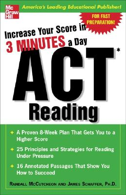 Increase Your Score in 3 Minutes a Day: ACT Reading - McCutheon, Randall, and McCutcheon, Randall, and Schaffer, James
