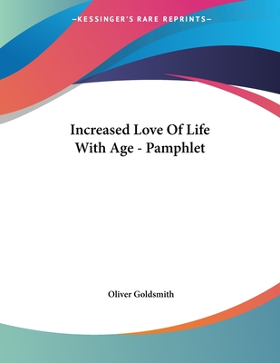 Increased Love of Life with Age - Pamphlet - Goldsmith, Oliver