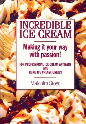 Incredible Ice Cream - Stogo, Malcolm, and Lozoff, Beverly